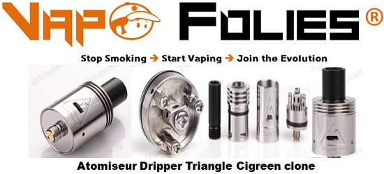 atomiseur dripper triangle cigreen clone vapofolies