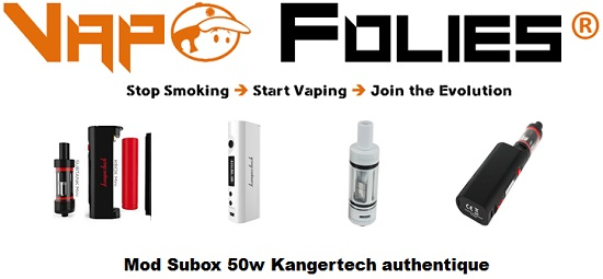 mod subox 50w kangertech authentique vapofolies